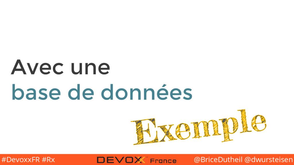 @BriceDutheil @dwursteisen #DevoxxFR #Rx Avec u...