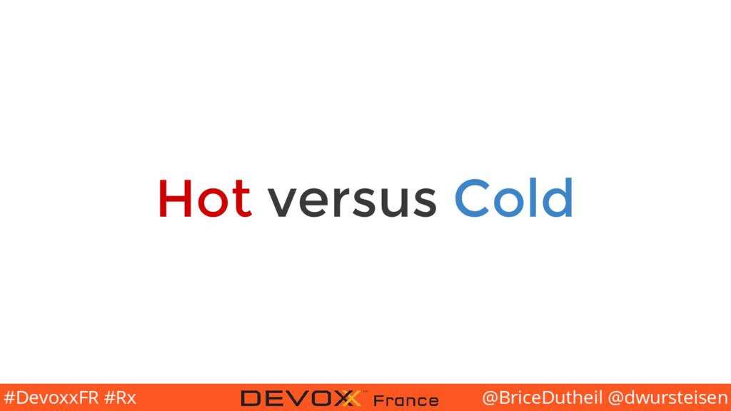 @BriceDutheil @dwursteisen #DevoxxFR #Rx Hot ve...