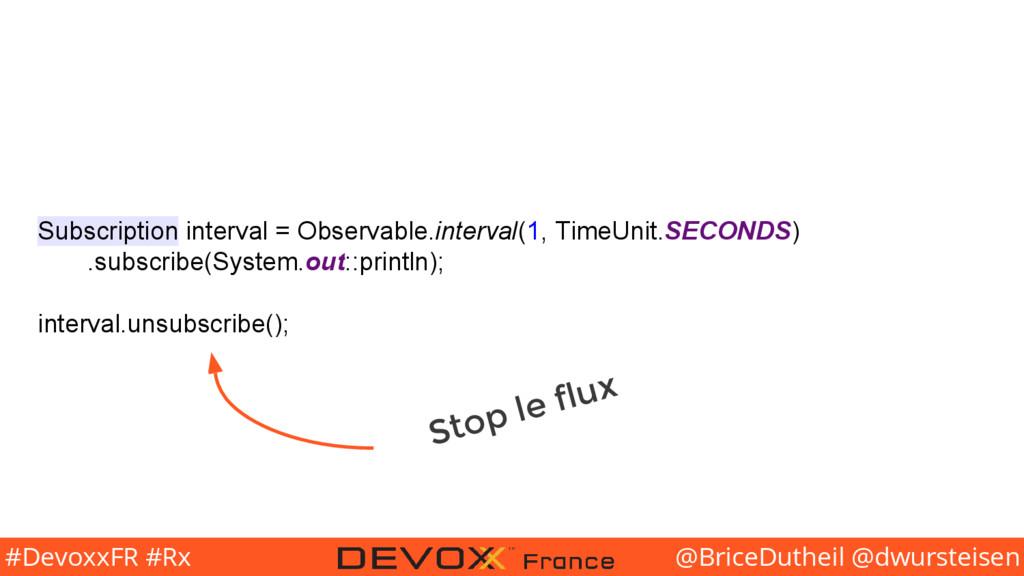 @BriceDutheil @dwursteisen #DevoxxFR #Rx Subscr...