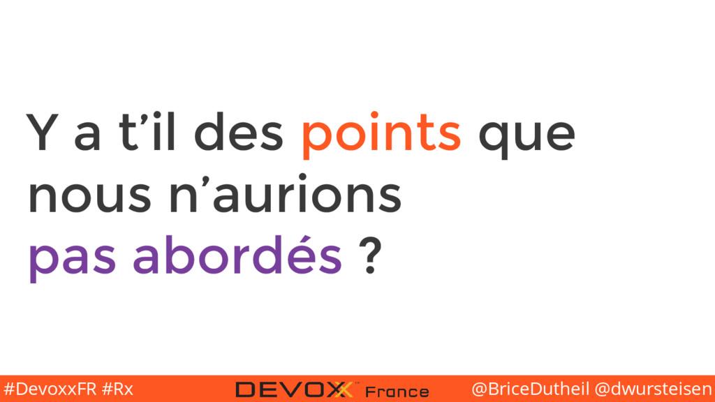 @BriceDutheil @dwursteisen #DevoxxFR #Rx Y a t'...