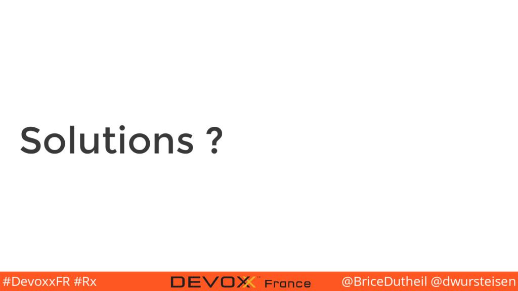 @BriceDutheil @dwursteisen #DevoxxFR #Rx Soluti...