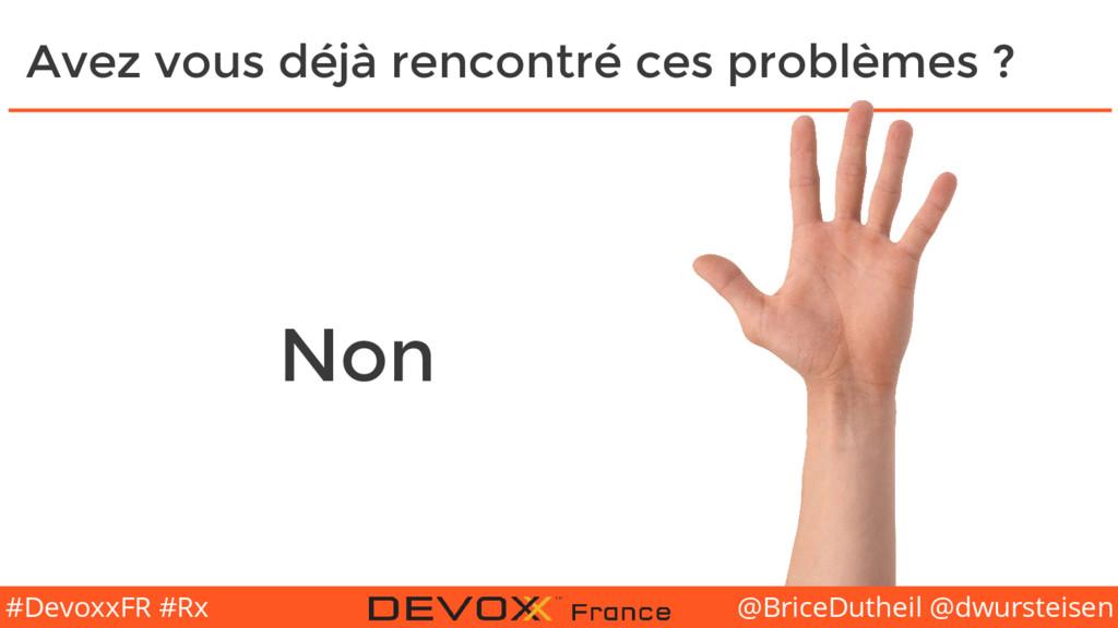 @BriceDutheil @dwursteisen #DevoxxFR #Rx Avez v...