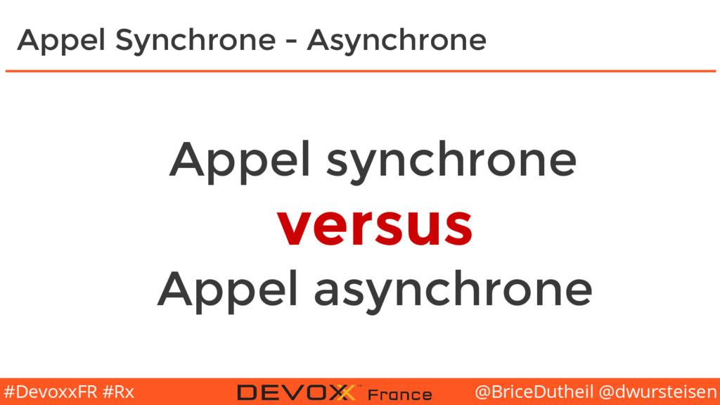 @BriceDutheil @dwursteisen #DevoxxFR #Rx Appel ...