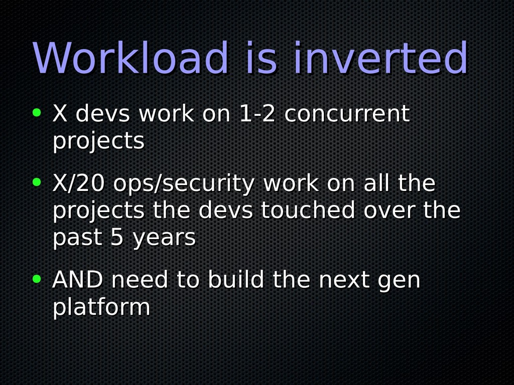 Workload is inverted Workload is inverted ● X d...
