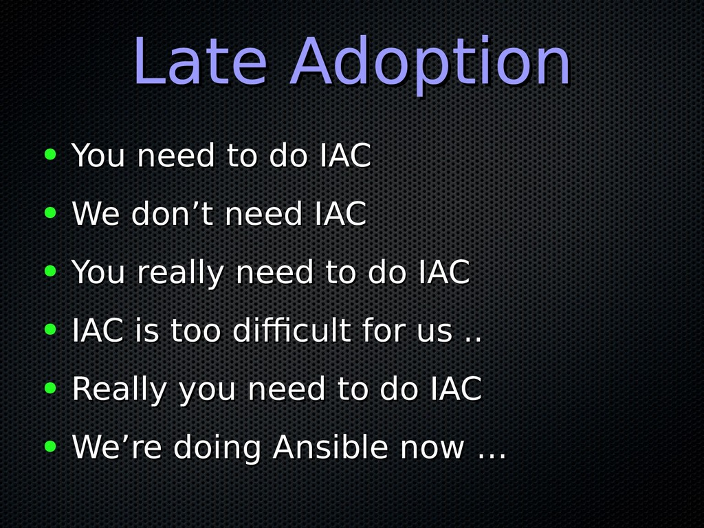 Late Adoption Late Adoption ● You need to do IA...