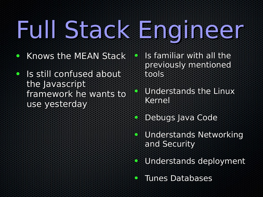 Full Stack Engineer Full Stack Engineer ● Knows...