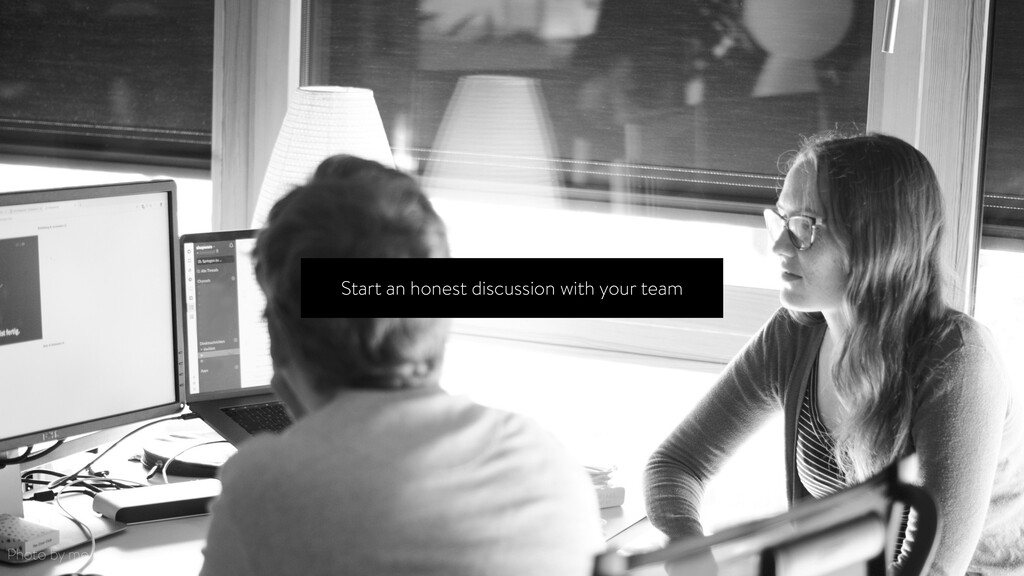 Start an honest discussion with your team Photo...