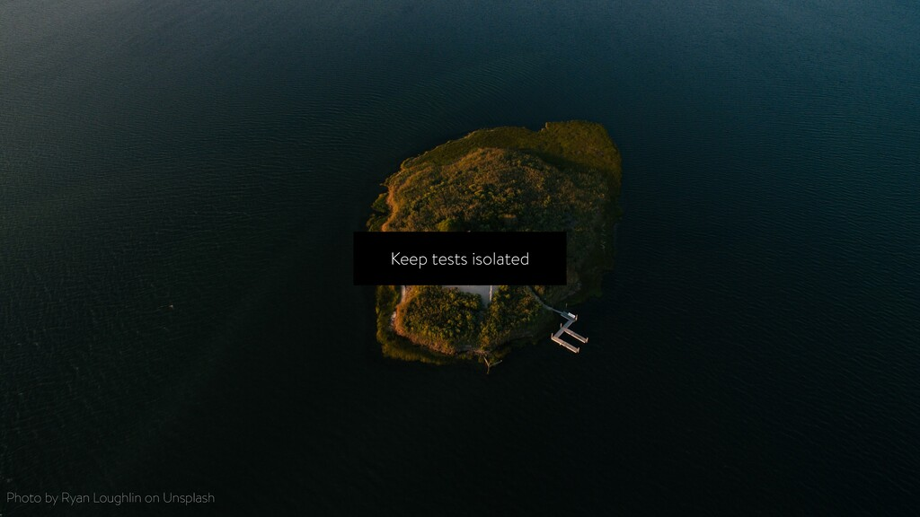 Keep tests isolated Photo by Ryan Loughlin on U...