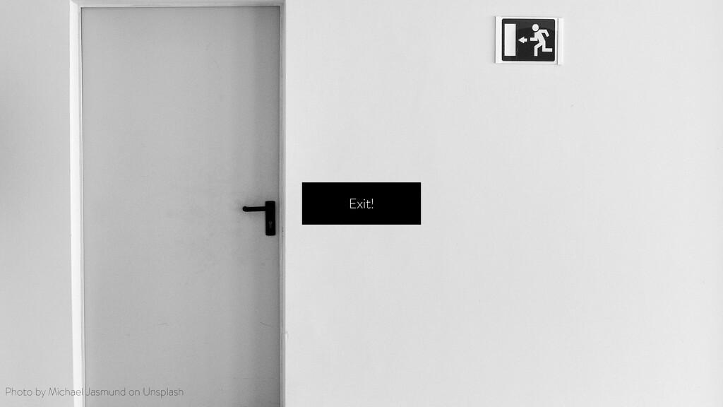 Exit! Photo by Michael Jasmund on Unsplash