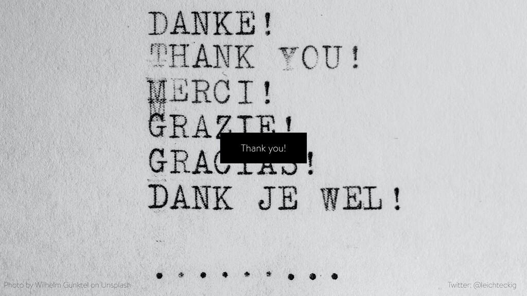 Thank you! Photo by Wilhelm Gunktel on Unsplash...