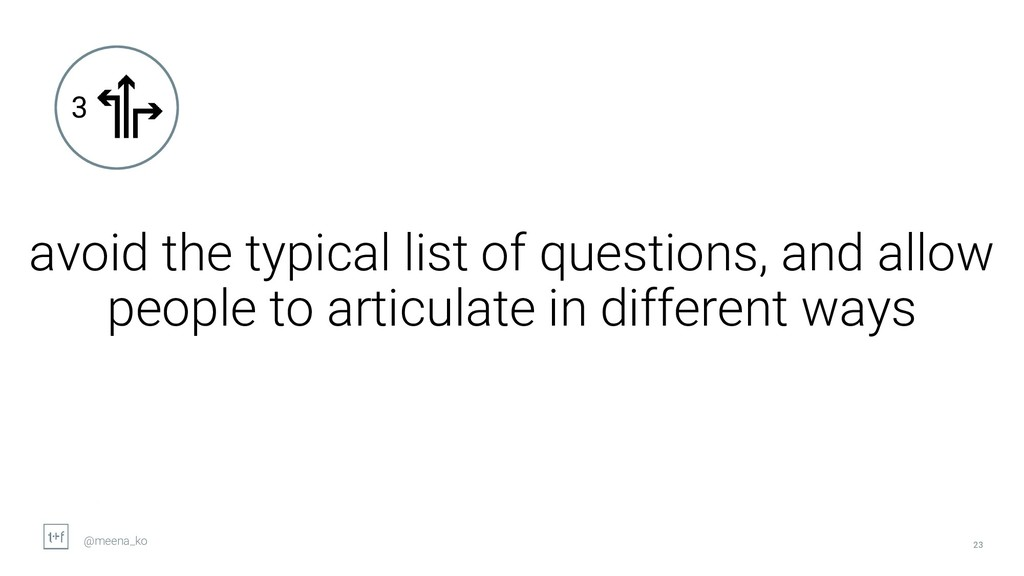 23 avoid the typical list of questions, and all...