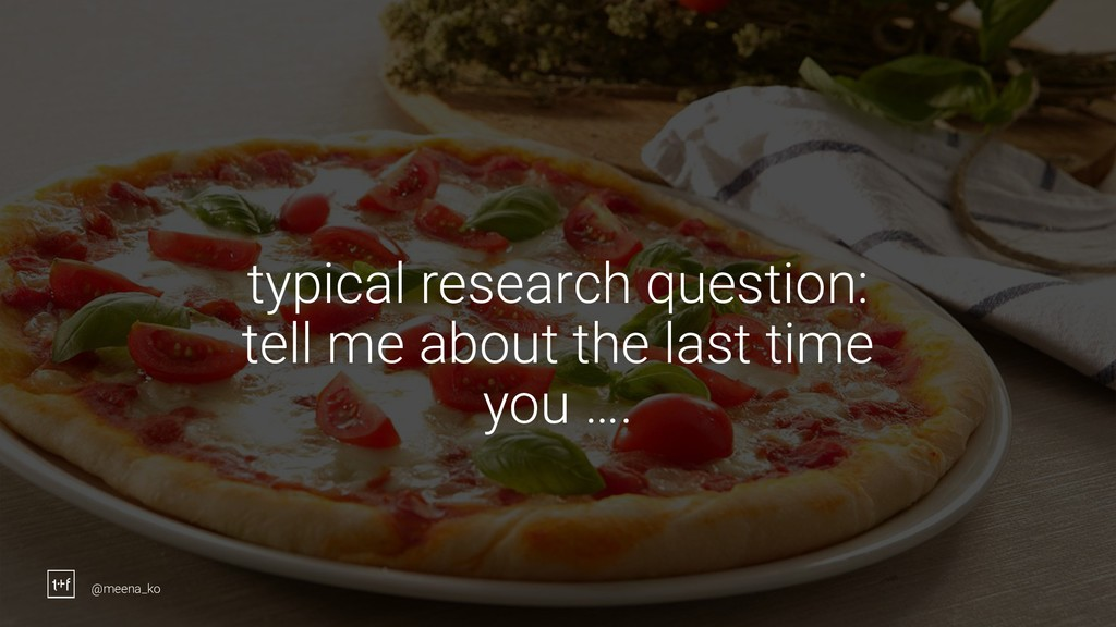8 typical research question: tell me about the ...