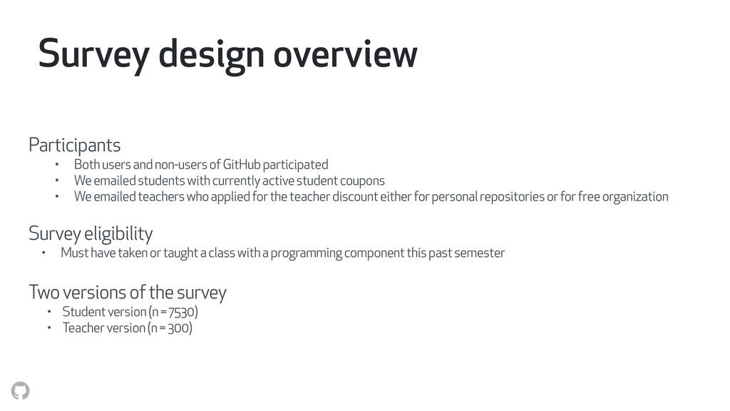Survey design overview Participants • Both user...