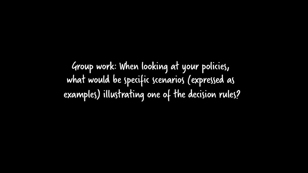 Group work: When looking at your policies, what...