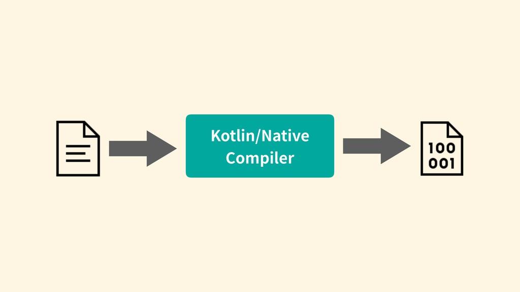 Kotlin/Native Compiler