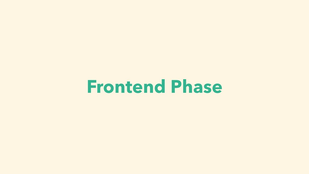 Frontend Phase