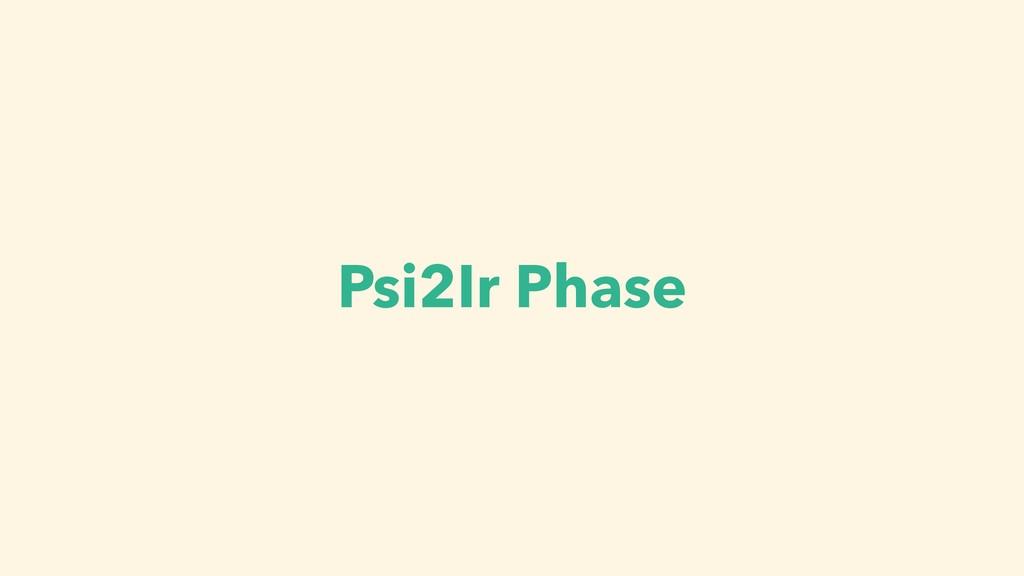 Psi2Ir Phase