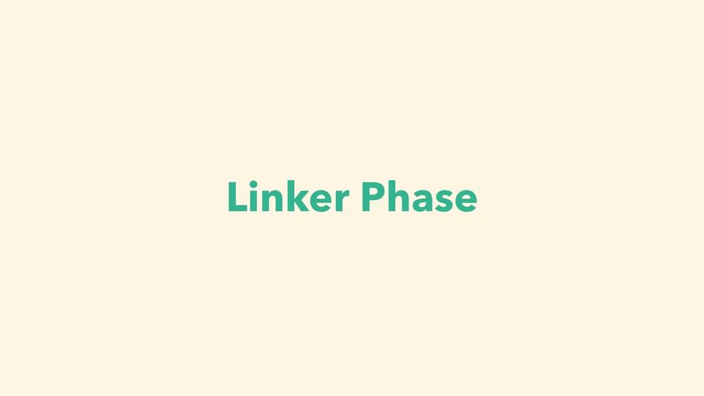 Linker Phase