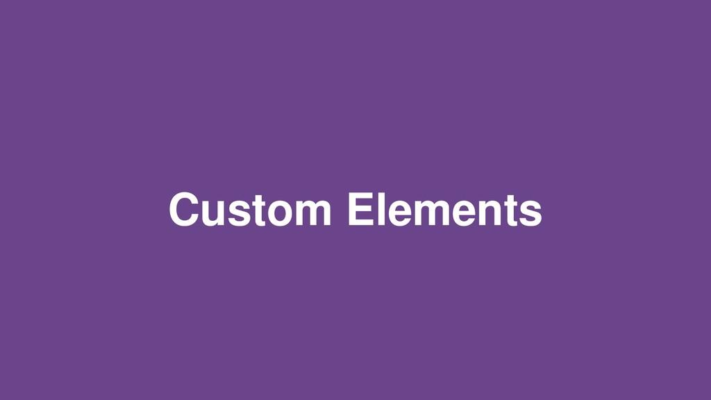 Custom Elements