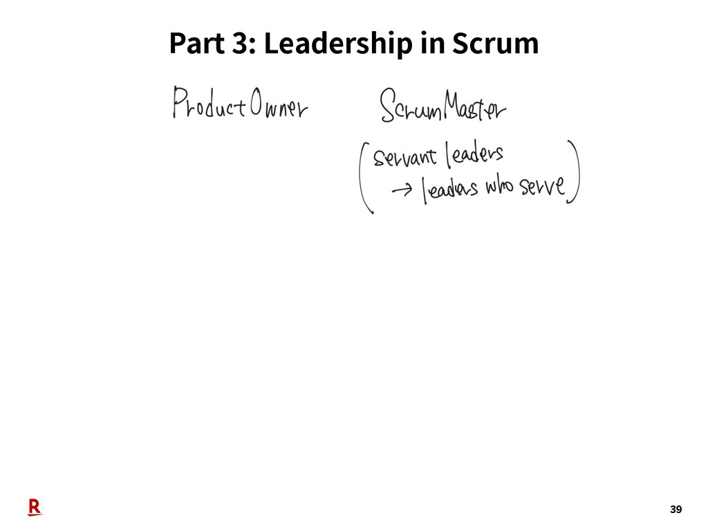 Part 3: Leadership in Scrum 39