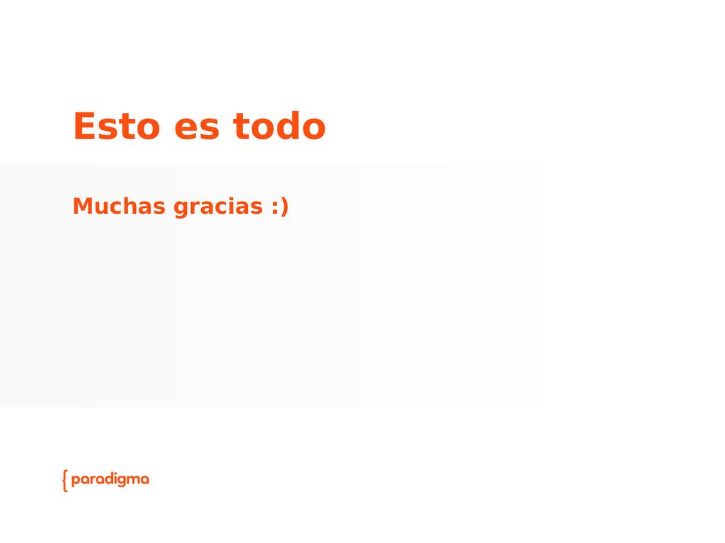 Esto es todo Muchas gracias :)