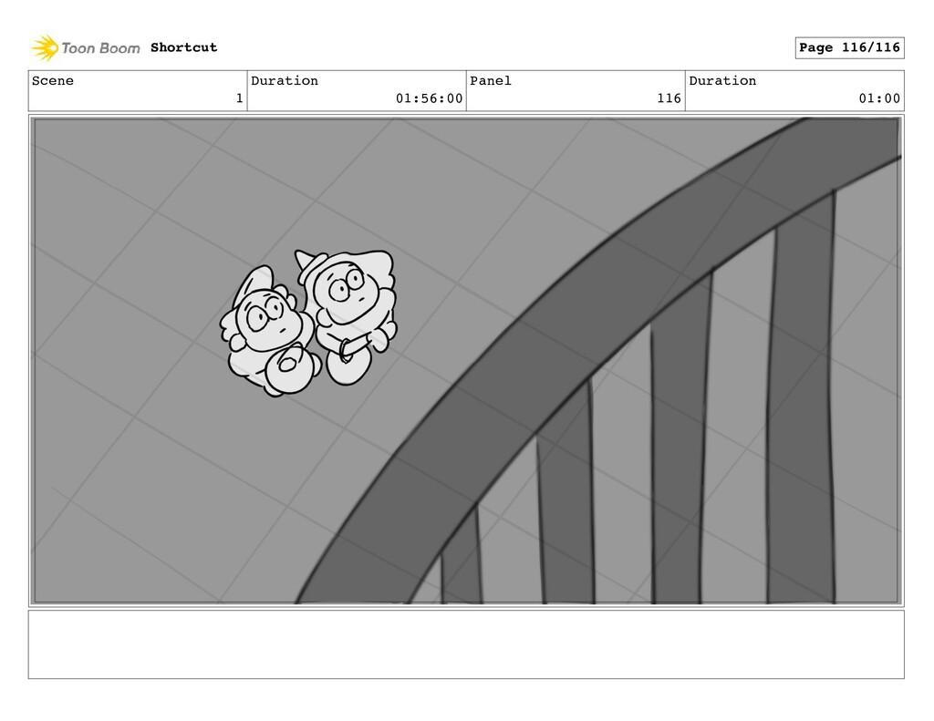 Scene 1 Duration 01:56:00 Panel 116 Duration 01...