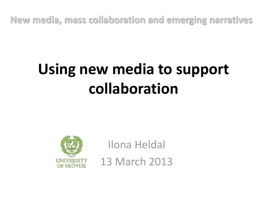 Using new media to support collaboration Ilona ...