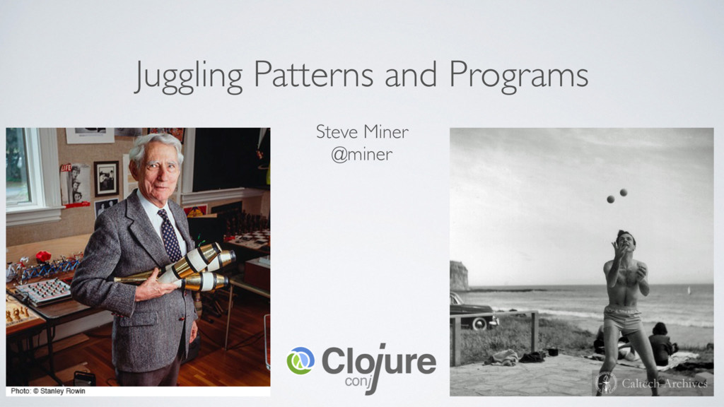 Juggling Patterns and Programs Steve Miner @min...