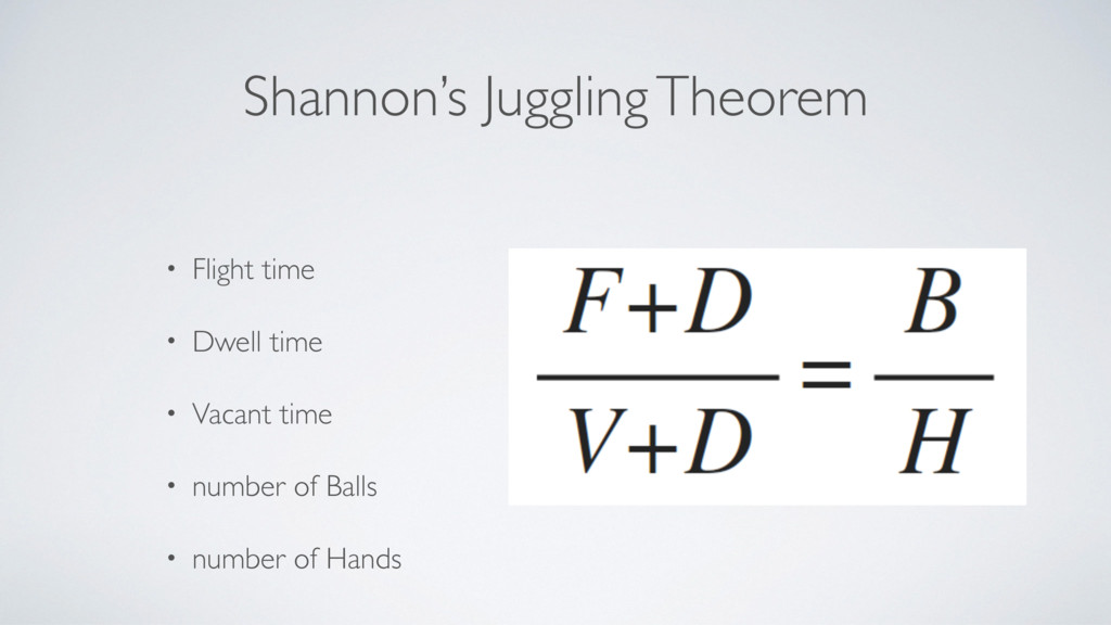 Shannon's Juggling Theorem • Flight time • Dwel...