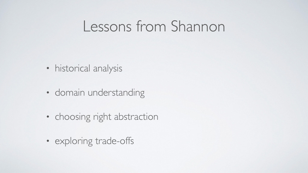 Lessons from Shannon • historical analysis • do...