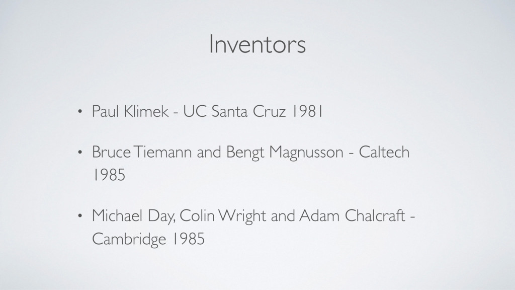 Inventors • Paul Klimek - UC Santa Cruz 1981 • ...
