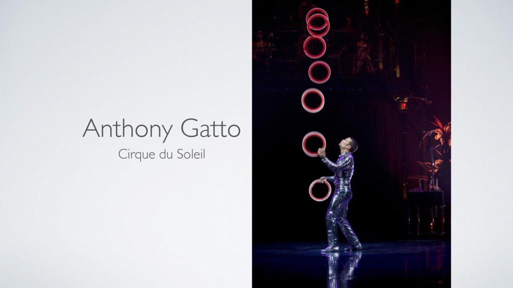 Anthony Gatto Cirque du Soleil