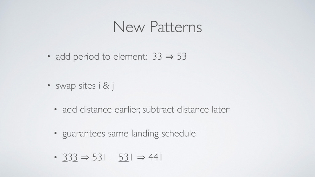 New Patterns • add period to element: 33 㱺 53 •...