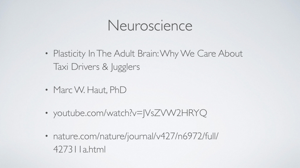 Neuroscience • Plasticity In The Adult Brain: W...