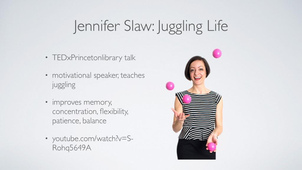 Jennifer Slaw: Juggling Life • TEDxPrincetonlib...