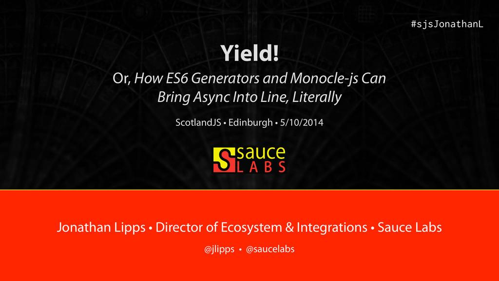 Yield! Or, How ES6 Generators and Monocle-js Ca...