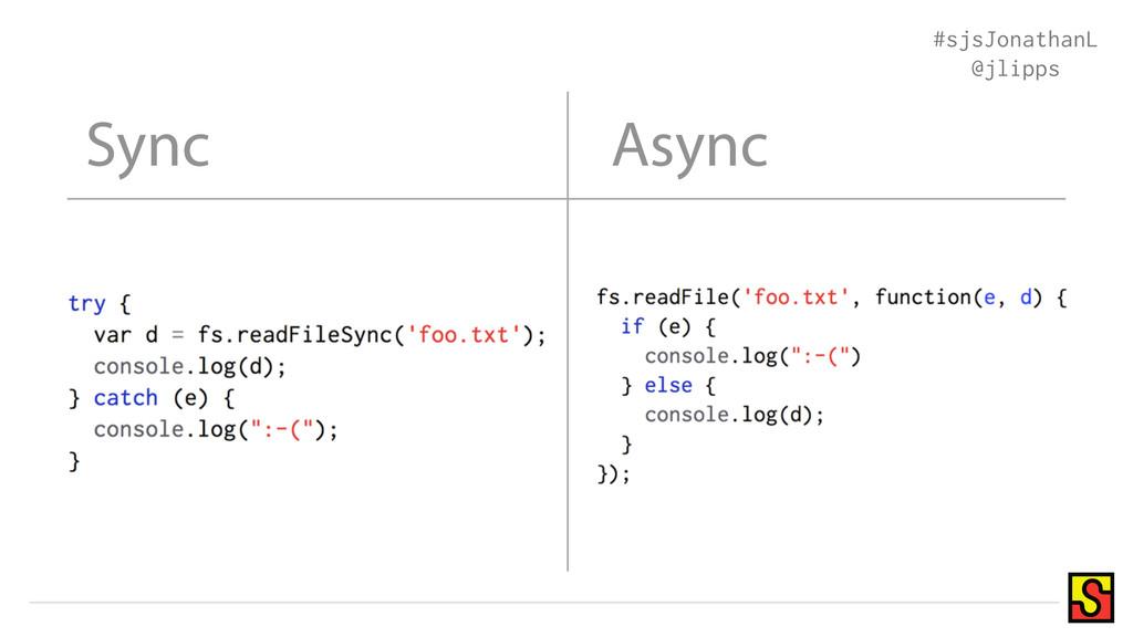 Sync Async #sjsJonathanL @jlipps