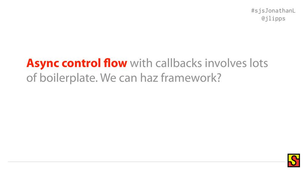 Async control ow with callbacks involves lots o...