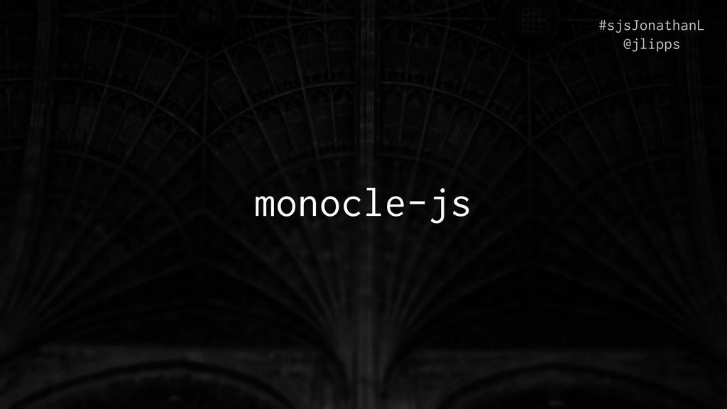 monocle-js #sjsJonathanL @jlipps