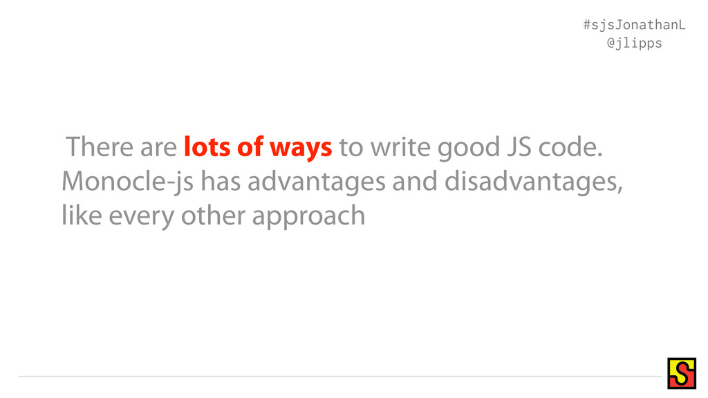 There are lots of ways to write good JS code. M...