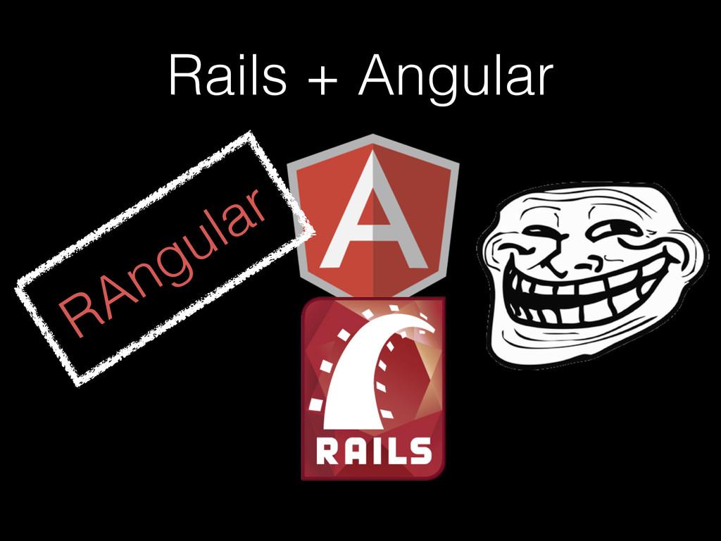 Rails + Angular RAngular