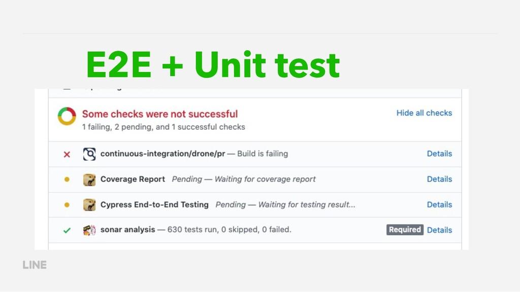 E2E + Unit test