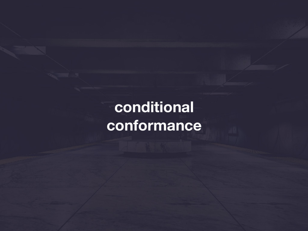conditional conformance