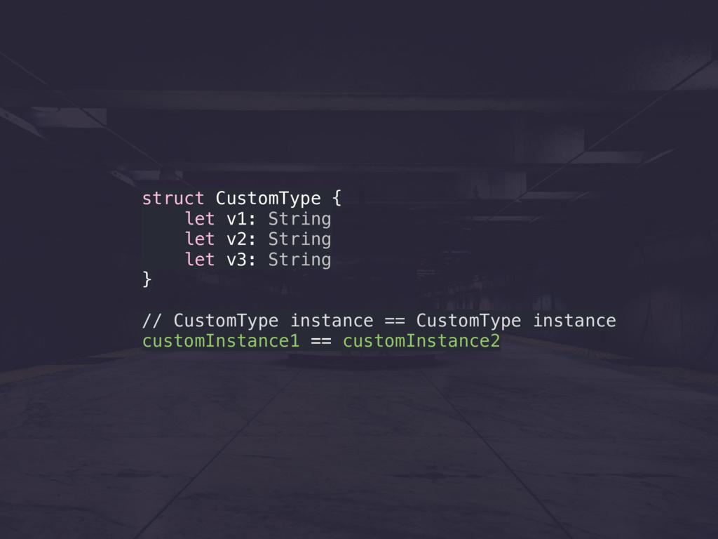 struct CustomType { let v1: String let v2: Stri...