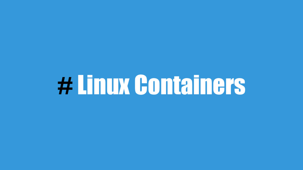 # Linux Containers