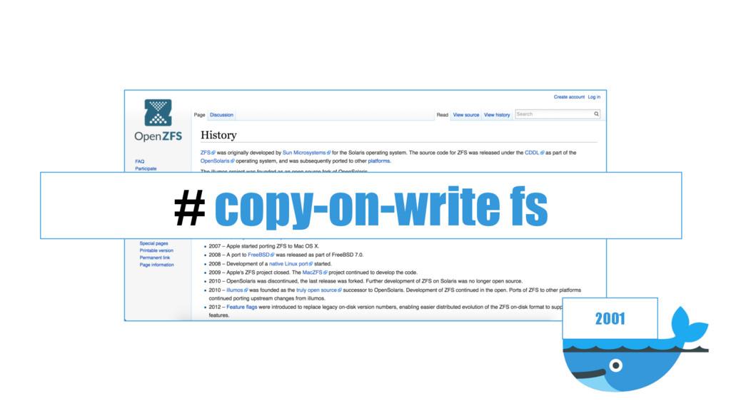 2001 # copy-on-write fs