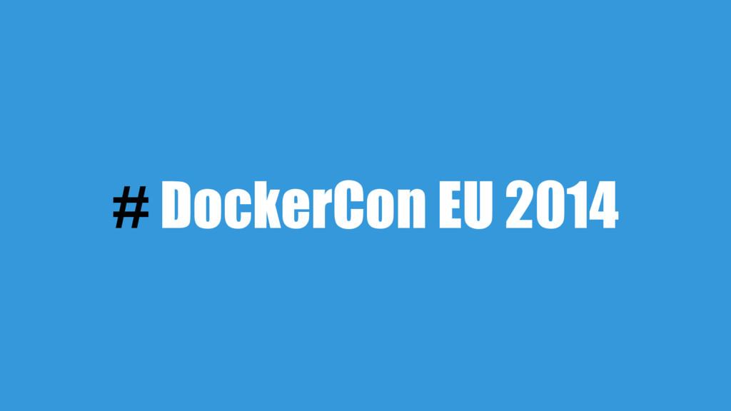 # DockerCon EU 2014
