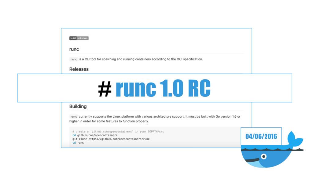04/06/2016 # runc 1.0 RC
