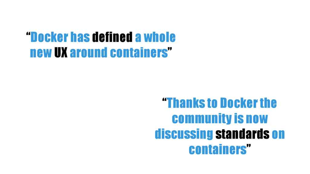 """""""Docker has defined a whole new UX around conta..."""