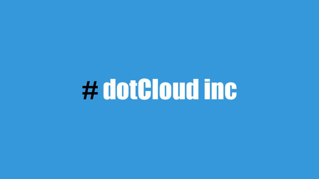 # dotCloud inc